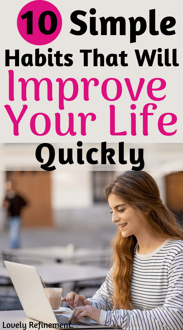 Ready to improve your life? Here are 10 simple habits to start improving your life quickly.
