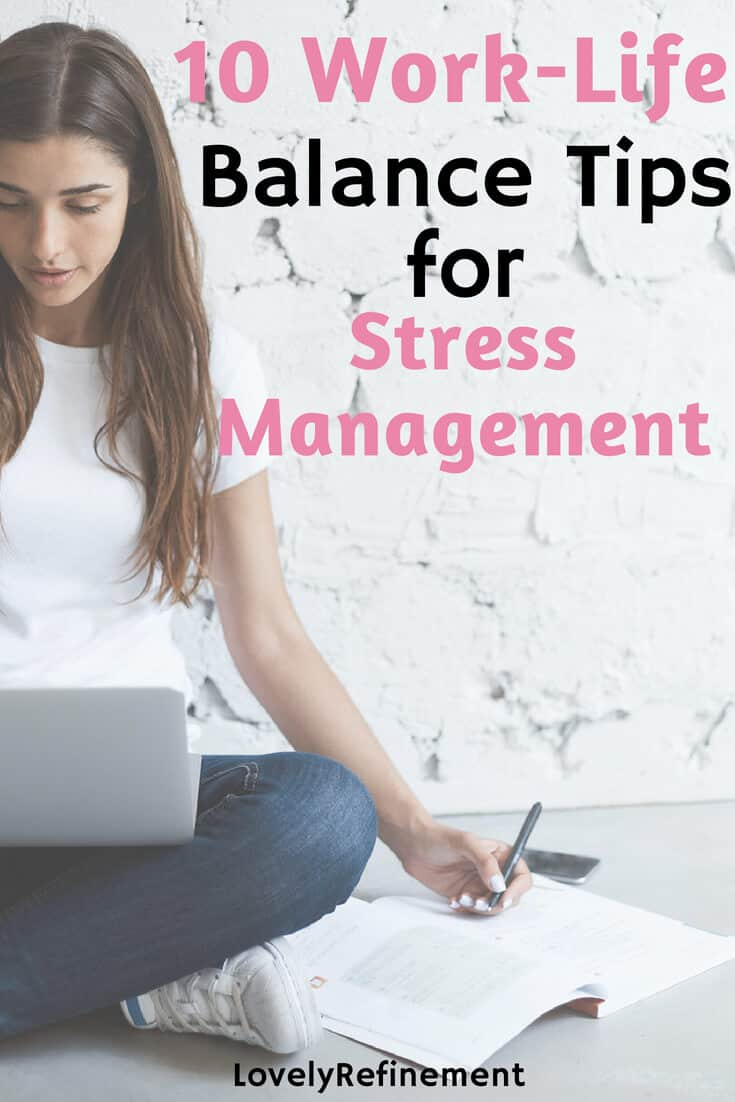Helpful Work-Life Balance Tips for Stress Management