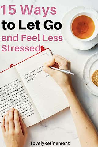 15 ways to let go and feel less stressed #stress #happiness #stressrelief #letgo