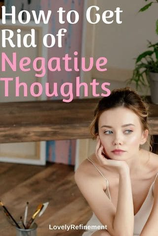 6 simple ways to get rid of negative thinking