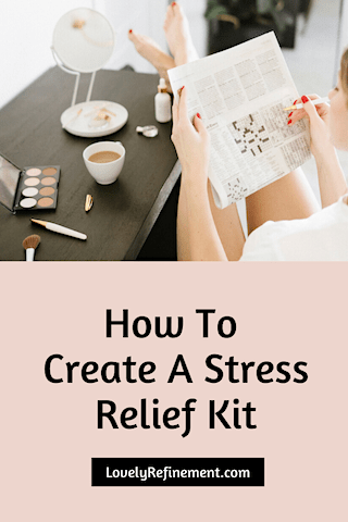 how to create a stress relief kit