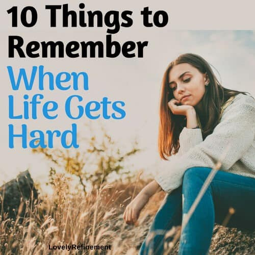 10 Things to Remember When Life Gets Hard