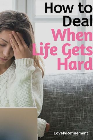 what to do when life gets hard