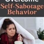 How to overcome self-sabotage behavior