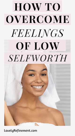 how to build self-worth how to overcome feelings of low self worth