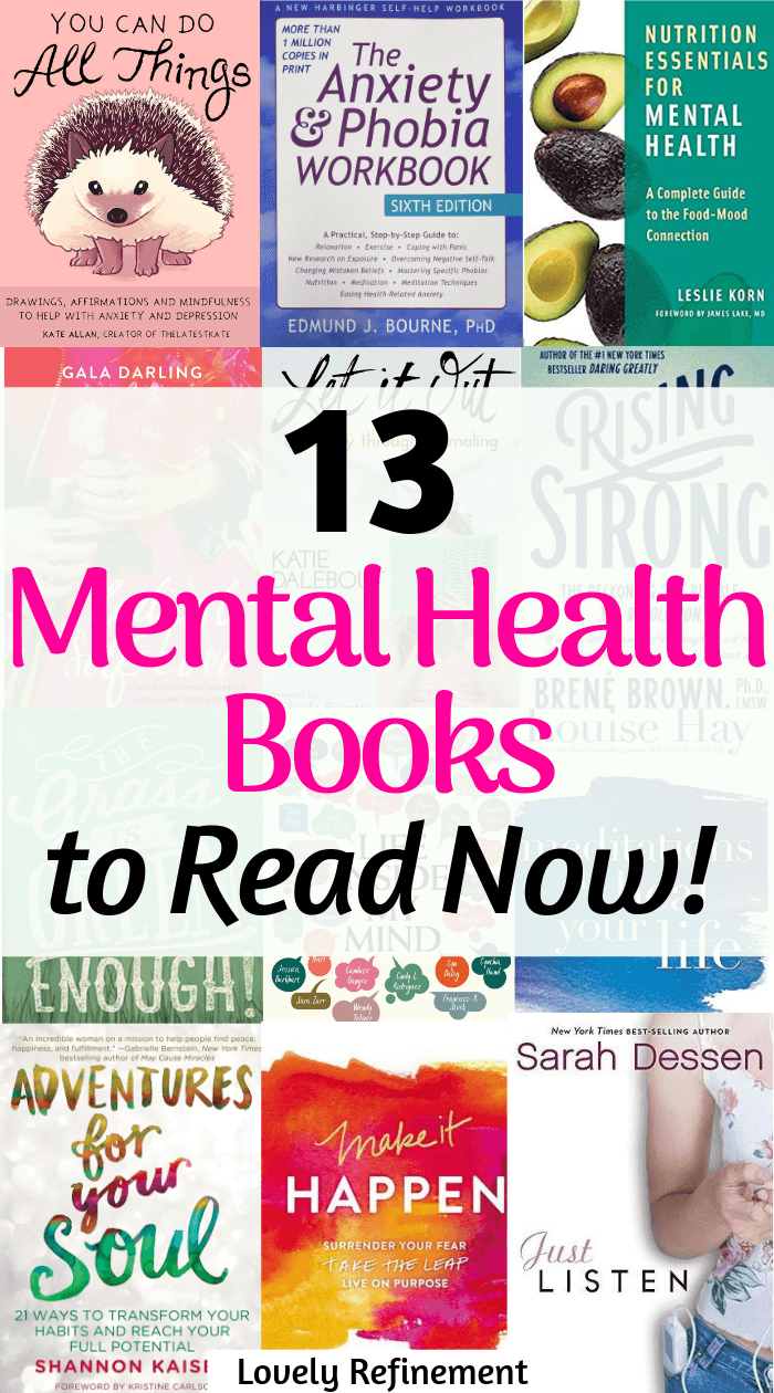 Here are 13 Mental Health books to add to your reading list! This list includes fiction and non-fiction mental health books, guided-journaling, meditation. Mental health books for women.