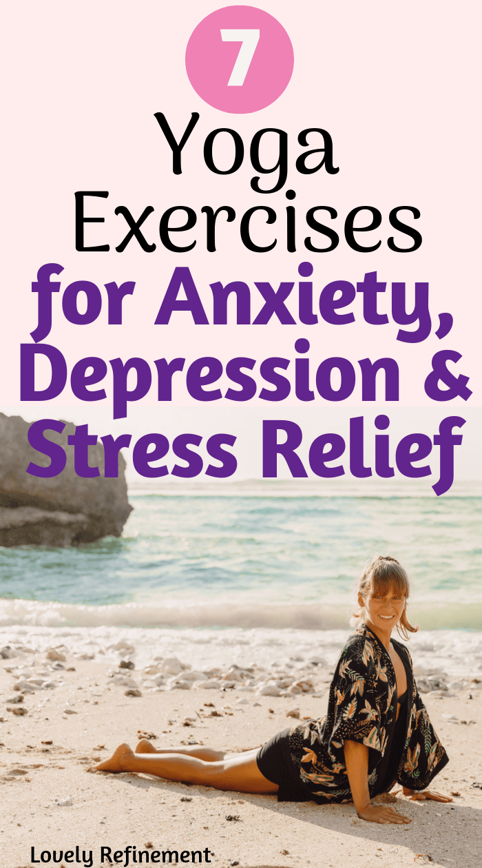 Did you know that yoga is a GREAT exercise for your mental health? It helps you feel calmer, less anxious, and more at peace with yourself. It's also a great way to be more mindful and patient. Try out these 7 exercises to help relieve anxiety, stress and depression!