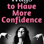 ways to have more confidence