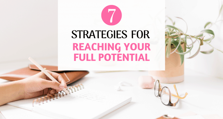 Strategies for reaching your full potential