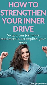 How to Strengthen Your Inner Drive