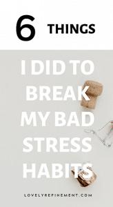 how i broke bad stress habits