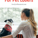 8 Best Gifts For Pet Lovers