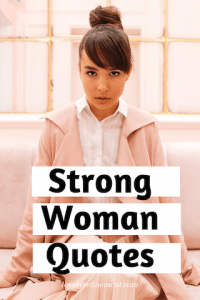 Inspirational Strong woman quotes for when youre sad