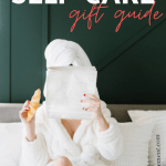ultimate self-care gift guide